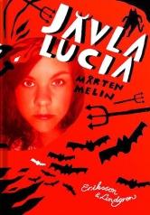 Jävla Lucia, 2007